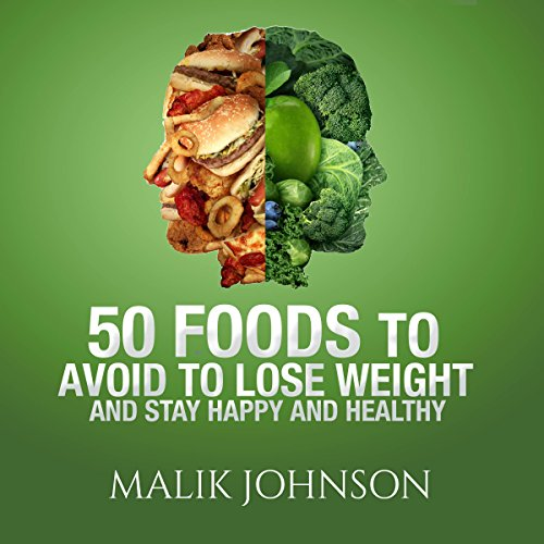 50 Foods to Avoid to Lose Weight and Stay Happy and Healthy audiobook cover art