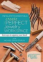 Metalsmith Essentials - Create the Perfect Jewelry Workspace: Best Ways to Organize Your Bench [DVD]