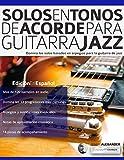 Solos en tonos de acorde para guitarra jazz: Edición en español: 1 (Guitarra de jazz)