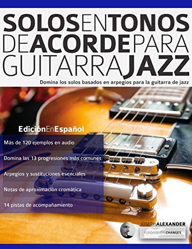 Solos en tonos de acorde para guitarra jazz: Edición en español (Guitarra de jazz)