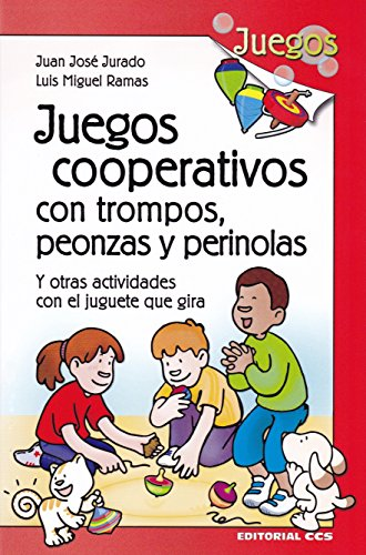 Juegos cooperativos con trompos, peonzas y perinolas: Y otras actividades con el juguete que gira: 38