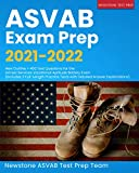 ASVAB Exam Prep 2021-2022: New Outline + 450 Test Questions for the Armed Services Vocational Aptitude Battery Exam (Includes 3 Full-Length Practice Tests with Detailed Answer Explanations)