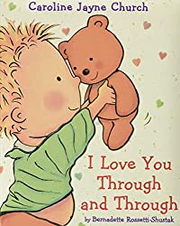 I Love You Through and Through by Caroline Jayne Church ~ The Best Bedtime Books for Babies