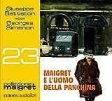 Maigret e l'uomo della panchina. Letto da Giuseppe Battiston. Audiolibro. CD Audio formato MP3 (Collezione Maigret)
