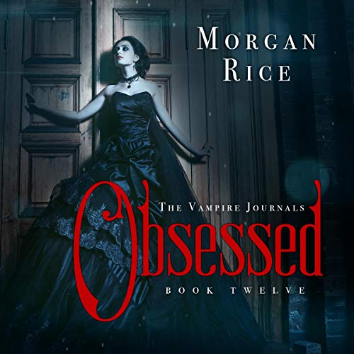 Obsessed     The Vampire Journals, Book 12              By:                                                                                                                                 Morgan Rice                               Narrated by:                                                                                                                                 Kati Fredlund                      Length: 5 hrs and 58 mins     Not rated yet     Overall 0.0