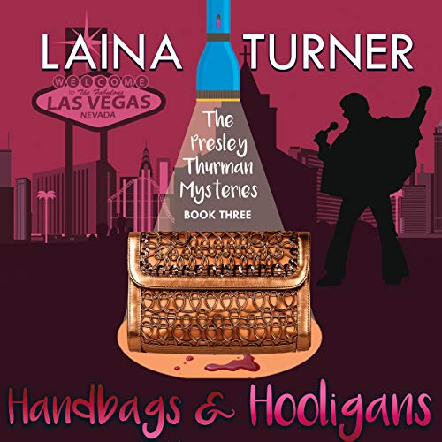 Handbags & Hooligans     A Presley Thurman Mystery, Book 3              By:                                                                                                                                 Laina Turner                               Narrated by:                                                                                                                                 Ashley Ulery                      Length: 5 hrs and 49 mins     4 ratings     Overall 3.5