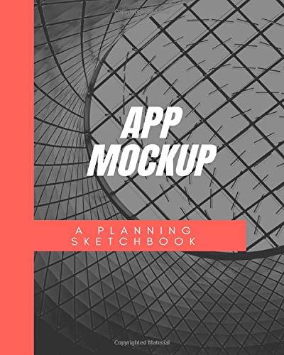 App Mockup A Planning Sketchbook: App Design Wireframe Workbook/Notebook