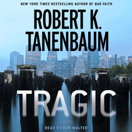 Tragic Audiobook By Robert K. Tanenbaum cover art
