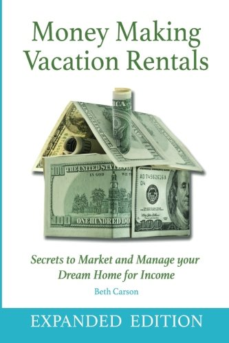 Real Estate Investing Books! - Money Making Vacation Rentals- Expanded: With Online Resources
