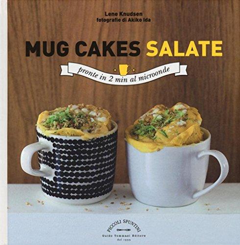 Mug cakes salate. Pronte in 2 minuti al microonde