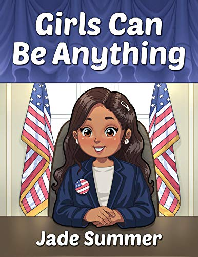 Girls Can Be Anything: A Girls Coloring Book with Careers and Inspirational Quotes to Motivate, Encourage and Build Confidence