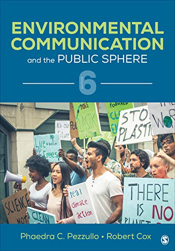 Compare Textbook Prices for Environmental Communication and the Public Sphere Sixth Edition ISBN 9781544387031 by Pezzullo, Phaedra C.,Cox, Robert