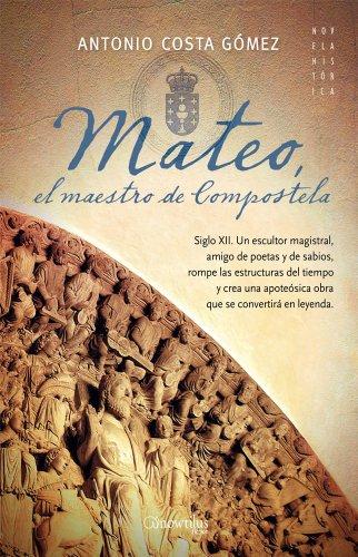 Mateo, el maestro de Compostela (Novela Histrica)