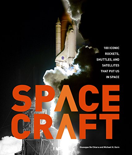 Spacecraft: 100 Iconic Rockets, Shuttles, and Satellites That Put Us in Space (English Edition)