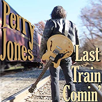Last Train Comin'