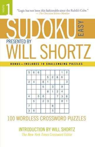 Sudoku Easy Presented by Will Shortz Volume 1