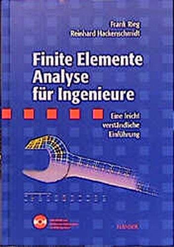 Finite Elemente Analyse für Ingenieure: Eine leicht verständliche Einführung