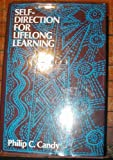 Self-Direction for Lifelong Learning: A Comprehensive Guide to Theory and Practice (Jossey Bass Higher & Adult Education Series)