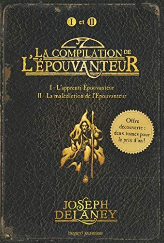 La compilation de L'Épouvanteur : L'apprenti-Épouvanteur - La malédiction de l'Épouvanteur