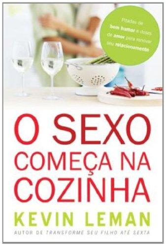 Osexocomeçanacozinha: Pitadas de bom humor e doses de amor para renovar seu relacionamento
