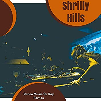 Shrilly Hills - Dance Music For Day Parties