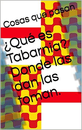 Qué es Tabarnia? Donde las dan las toman. eBook: que pasan, Cosas: Amazon.es: Tienda Kindle