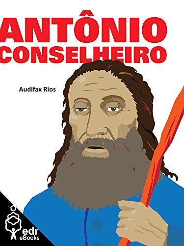 Antônio Conselheiro (Coleção Terra Bárbara Livro 5)