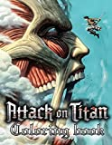 Attack On Titan Coloring Book: Great Coloring Books For Kids And Adults. High Resolution Line Art Images To Have Fun And Relax