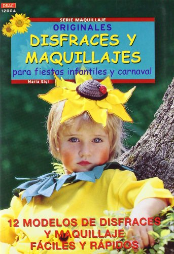 Serie Maquillaje nº 4. ORIGINALES DISFRACES Y MAQUILLAJES PARA FIESTAS INFANTILES Y CARNAVAL (Cp - Serie Maquillaje)