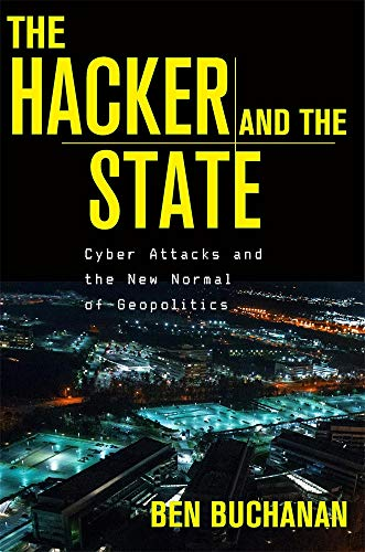 Image of The Hacker and the State: Cyber Attacks and the New Normal of Geopolitics