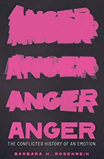 Anger: The Conflicted History of an Emotion
