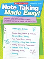 Note Taking Made Easy!: Strategies & Scaffolded Lessons for Helping All Students Take Effective Notes, Summarize and Learn the Content They Need to Know