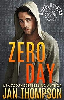 Zero Day: Internet Underground... Inspirational Near-Future Technothriller with Romance (Binary Hackers Book 2) by [Jan Thompson]