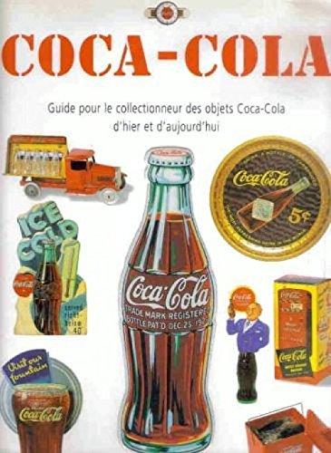 COCA-COLA GUIDE COLLECTIONNEUR OBJETS COCA COLA