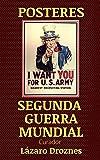 POSTERES SEGUNDA GUERRA MUNDIAL: pósteres de propaganda realizados por todas las partes en conflicto durante la II Guerra Mundial: Estados Unidos, Alemania, ... (POSTERS QUE CUENTAN LA HISTORIA nº 4)