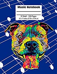 Music Notebook: 120 Blank Pages 12 Staff Music Manuscript Paper Colorful Pitbull Dog Cover 8.5 x 11 inches (21.59 x 27.94 cm)