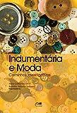 Indumentária e moda: caminhos investigativos (Portuguese Edition)