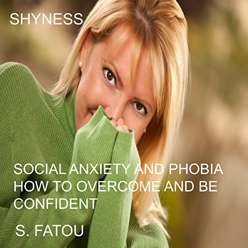 Shyness: Social Anxiety and Phobia audiobook cover art