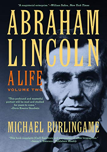 Abraham Lincoln, Volume Two: A Life: Volume 2
