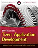 Professional Tizen Application Development (Wrox Programmer to Programmer) (English Edition)