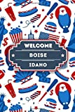 Welcome To Boise - Idaho: Lined Travel Journal, Funny Travel Notebook, Perfect gift for your Trip in USA States and Cities