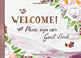 Welcome Guest Book: Sign In Guestbook For Home Visitors, Guesthouse, Bridal Party, Anniversary, Wedding, Baptism, Baby Shower -  Unlined Memory Celebration Keepsake Journal - Floral Blush Pastel Cream