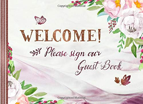 Welcome Guest Book: Sign In Guestbook For Home Visitors, Guesthouse, Bridal Party, Anniversary, Wedding, Baptism, Baby Shower - Unlined Memory Celebration Keepsake...