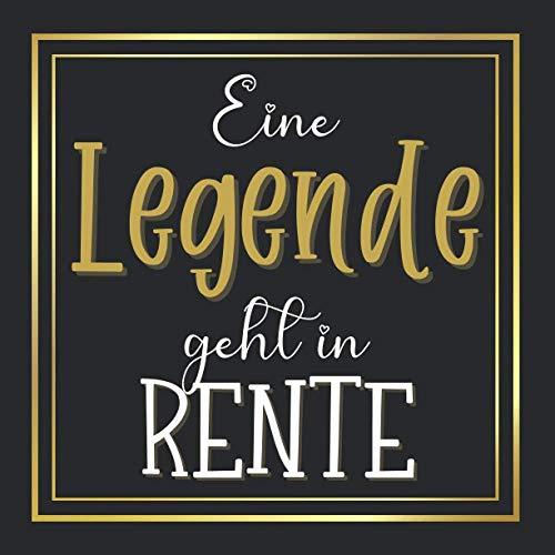 Eine Legende geht in Rente: 70-seitiges Gästebuch zum Ausfüllen mit Anekdoten, Erinnerungen und...