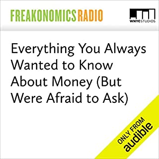Everything You Always Wanted to Know About Money (But Were Afraid to Ask) audiobook cover art