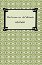 The Mountains of California [with Biographical Introduction]