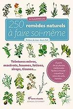 250 remèdes naturels à faire soi-même de Claudine Luu