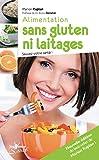 Alimentation sans gluten ni laitages - Sauvez votre santé !