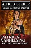 Patricia Vanhelsing und das Hexenkabinett