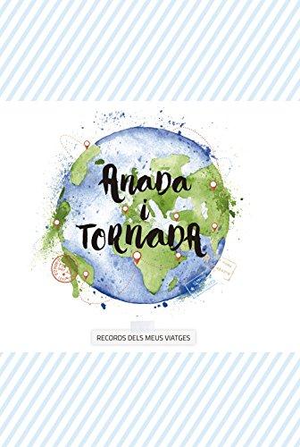 Anada i Tornada: Records dels meus viatges